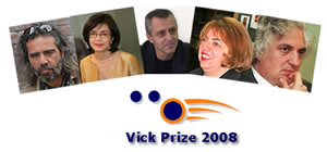 2008 VICK PRIZE JURY: EUROPEAN COMMISSIONER, PROFESSORS AND A FILM DIRECTOR